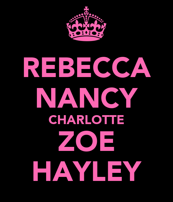 REBECCA NANCY CHARLOTTE ZOE HAYLEY
