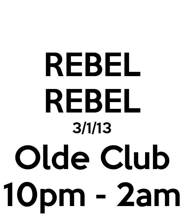 REBEL REBEL 3/1/13 Olde Club 10pm - 2am
