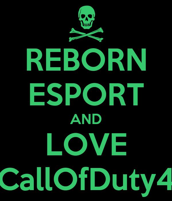 REBORN ESPORT AND LOVE CallOfDuty4