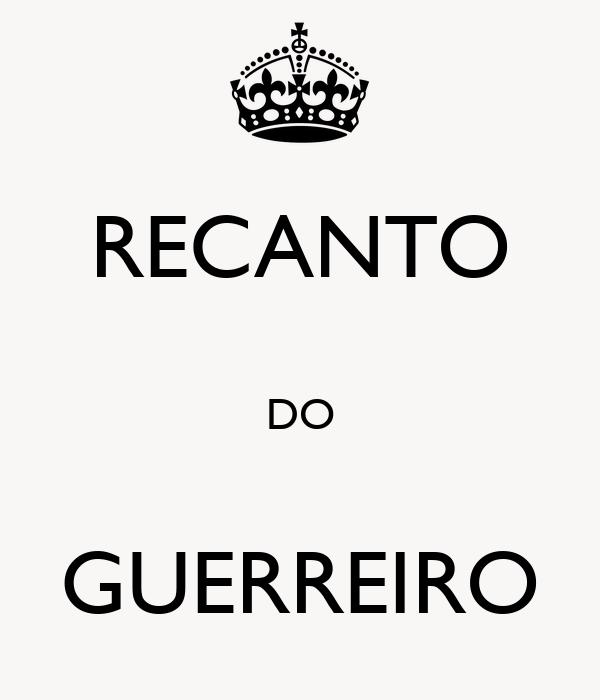 RECANTO  DO  GUERREIRO