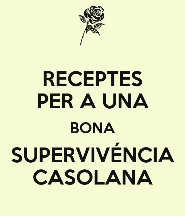 RECEPTES PER A UNA BONA SUPERVIVÉNCIA CASOLANA