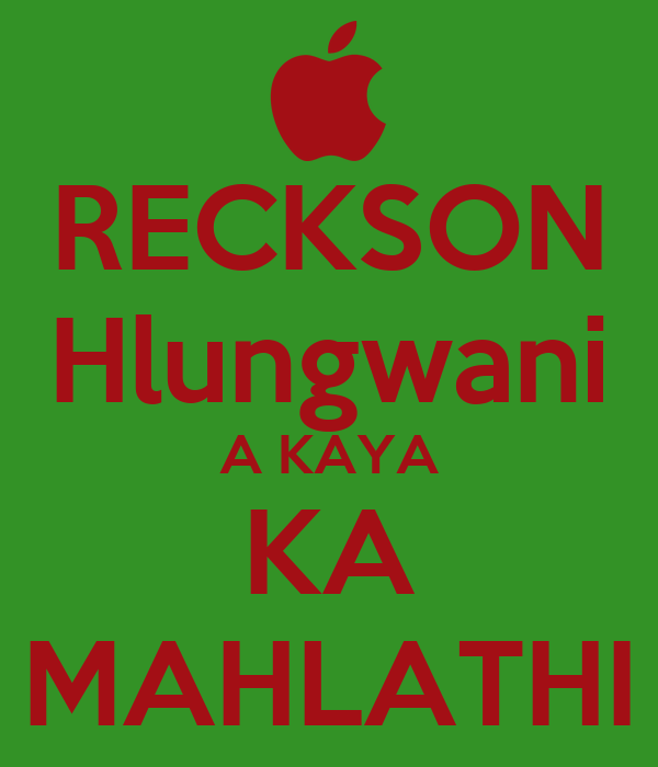 RECKSON Hlungwani A KAYA KA MAHLATHI