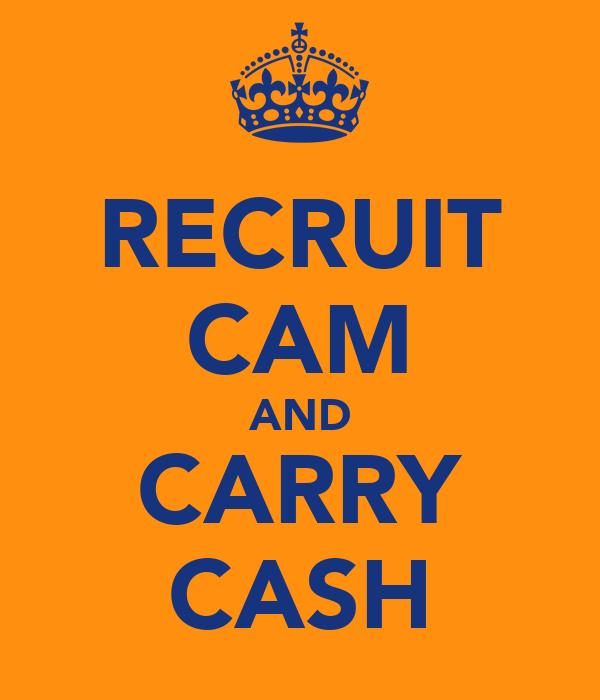 RECRUIT CAM AND CARRY CASH