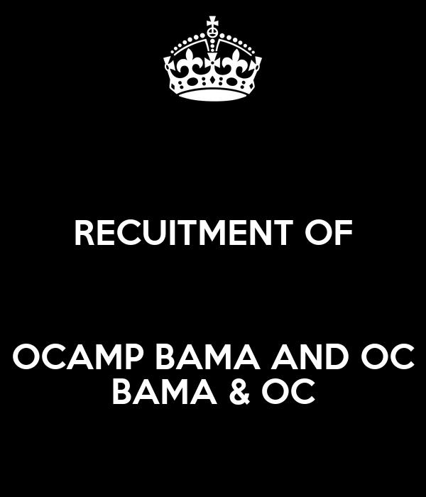 RECUITMENT OF  OCAMP BAMA AND OC BAMA & OC