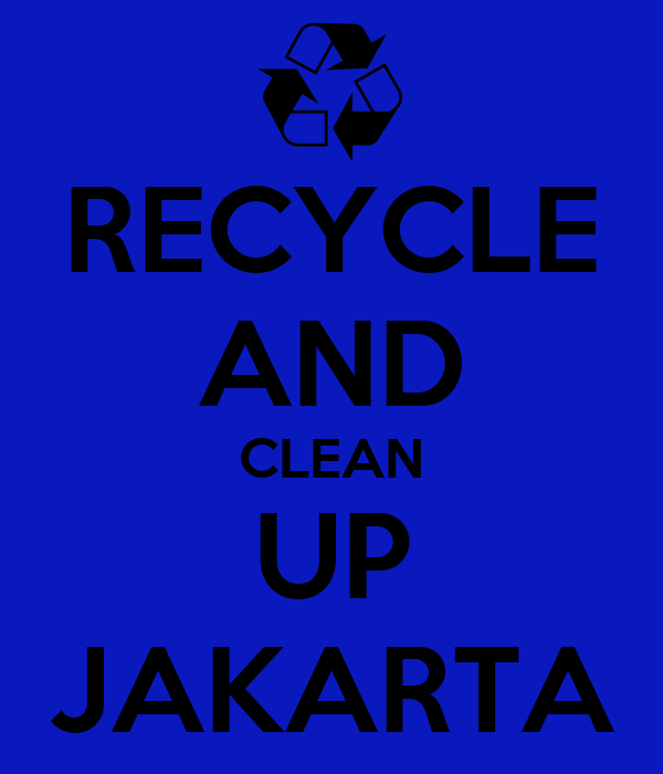 RECYCLE AND CLEAN UP JAKARTA