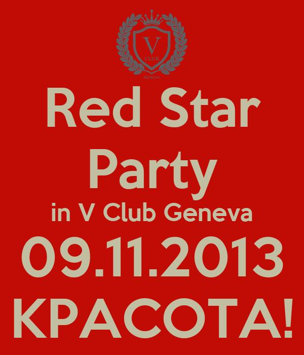 Red Star Party in V Club Geneva 09.11.2013 KPACOTA!