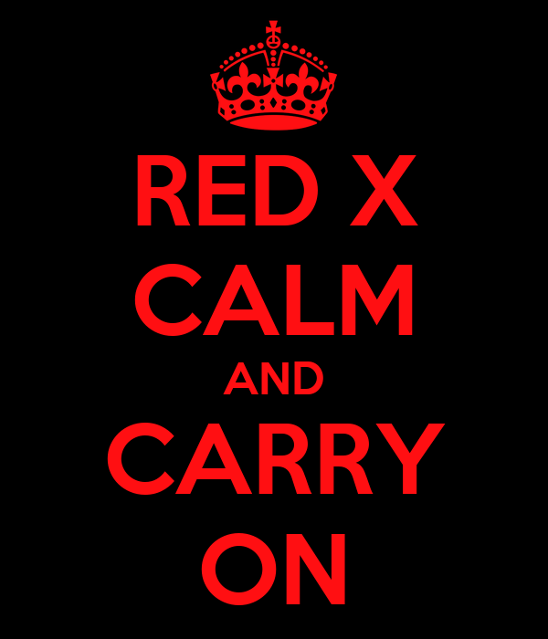 RED X CALM AND CARRY ON