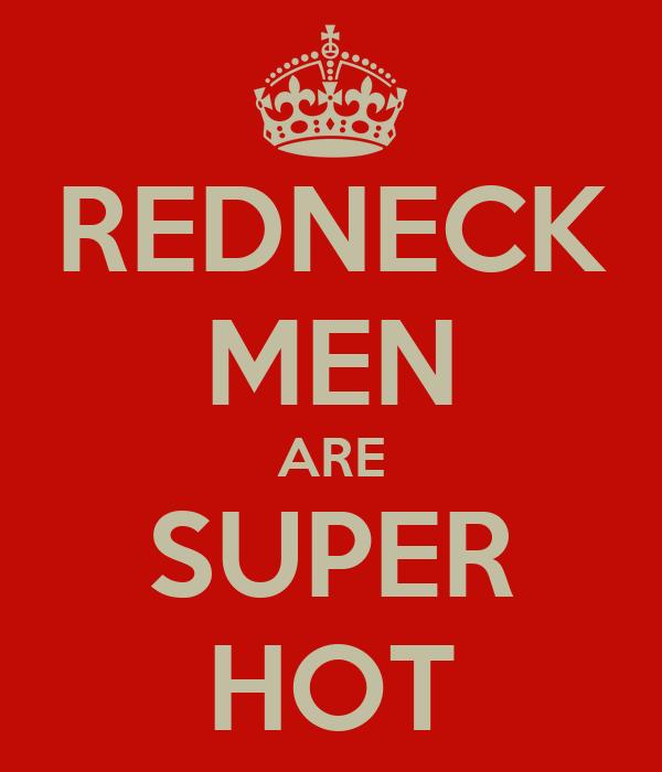 REDNECK MEN ARE SUPER HOT