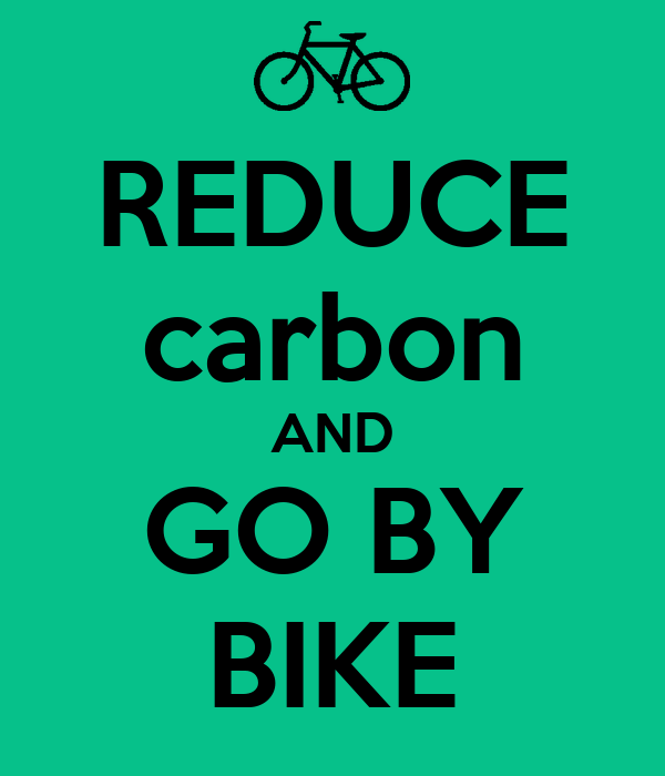 REDUCE carbon AND GO BY BIKE