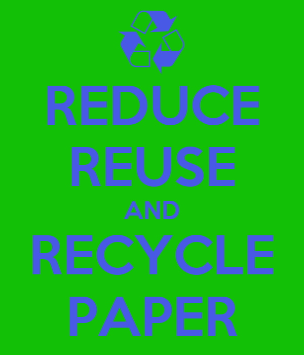 REDUCE REUSE AND RECYCLE PAPER