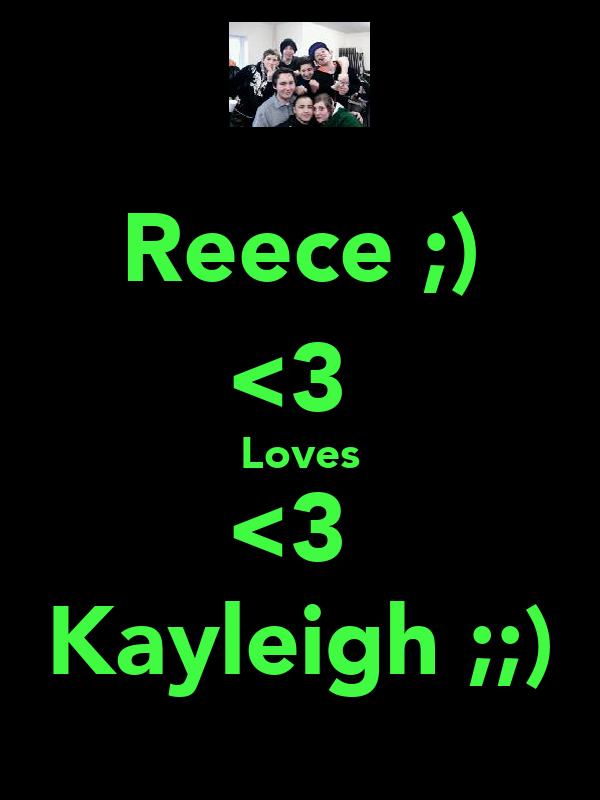 Reece ;) <3  Loves <3  Kayleigh ;;)