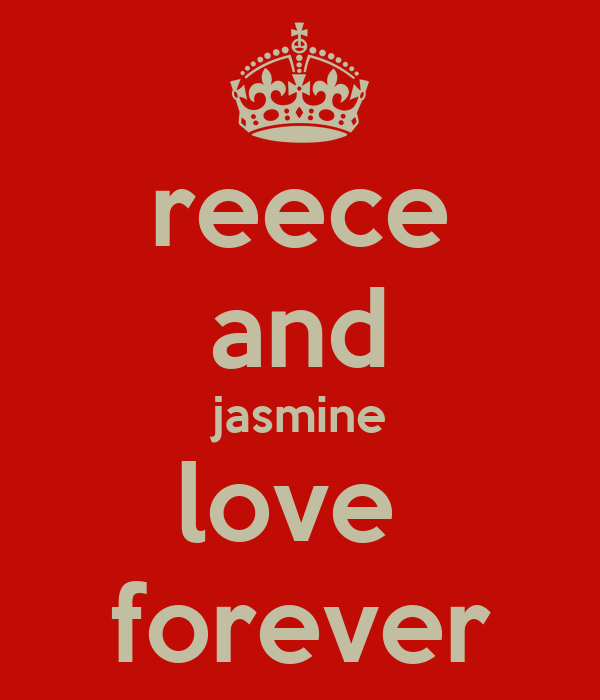 reece and jasmine love  forever