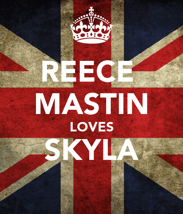 REECE  MASTIN LOVES SKYLA
