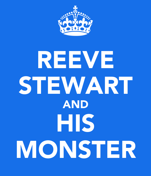 REEVE STEWART AND HIS MONSTER