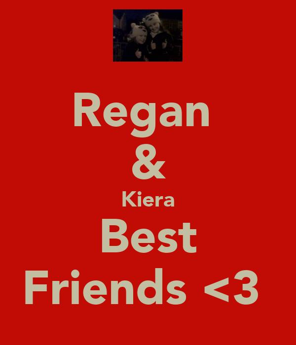 Regan  & Kiera Best Friends <3
