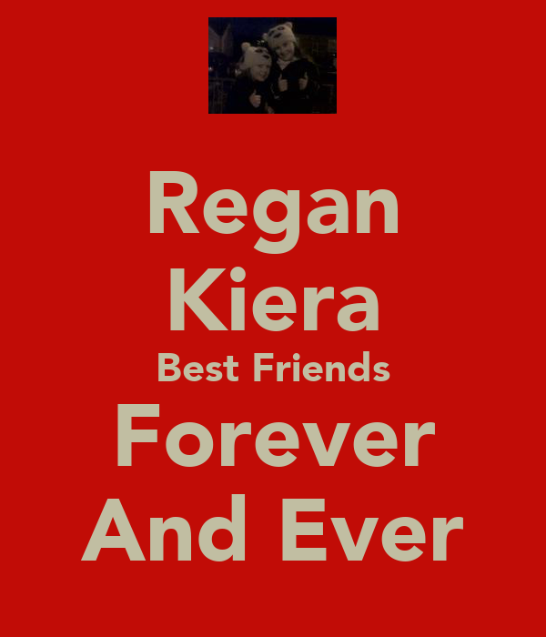 Regan Kiera Best Friends Forever And Ever