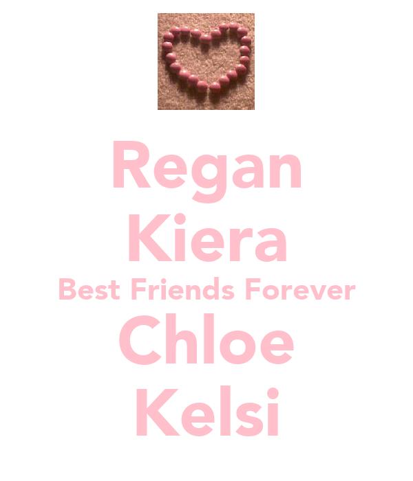 Regan Kiera Best Friends Forever Chloe Kelsi