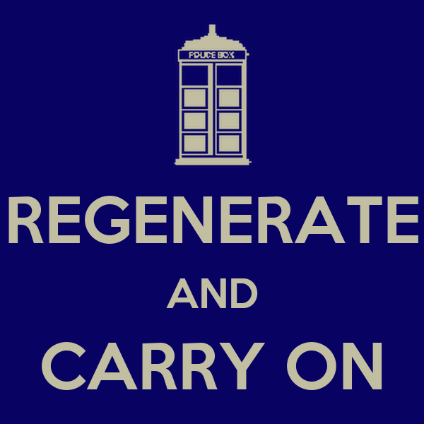 REGENERATE AND CARRY ON