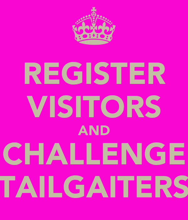 REGISTER VISITORS AND CHALLENGE TAILGAITERS