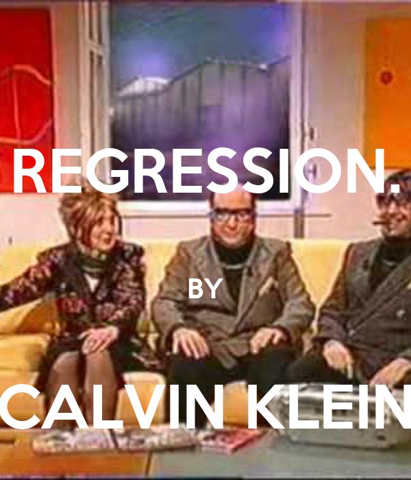 REGRESSION.  BY  CALVIN KLEIN
