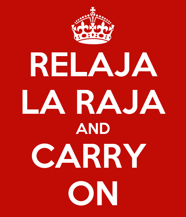 RELAJA LA RAJA AND CARRY  ON