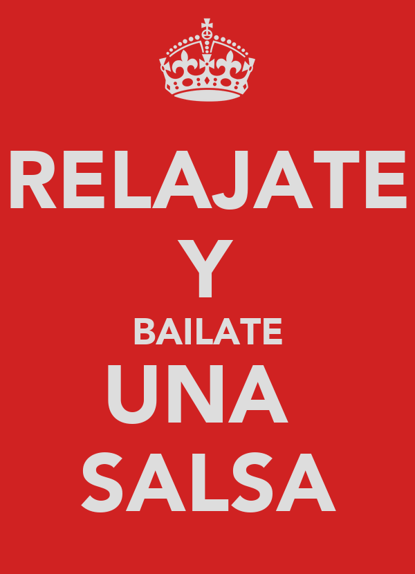 RELAJATE Y BAILATE UNA  SALSA