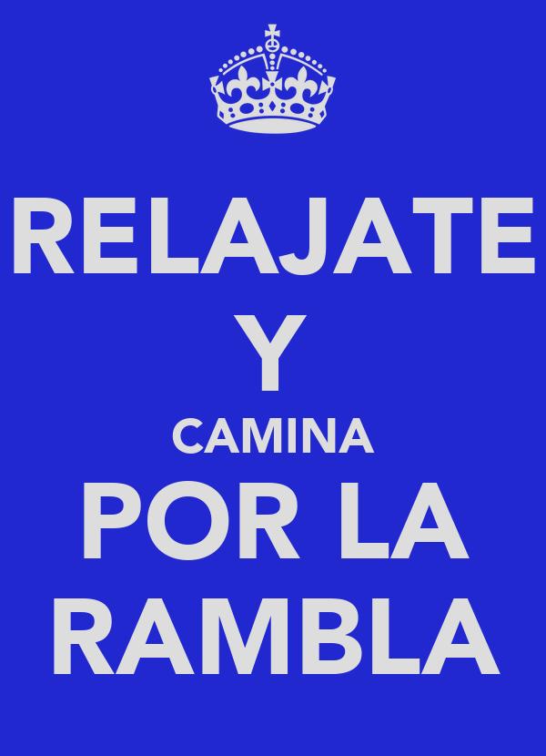 RELAJATE Y CAMINA POR LA RAMBLA