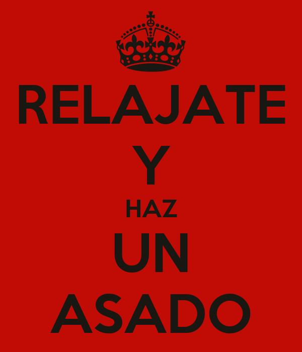 RELAJATE Y HAZ UN ASADO
