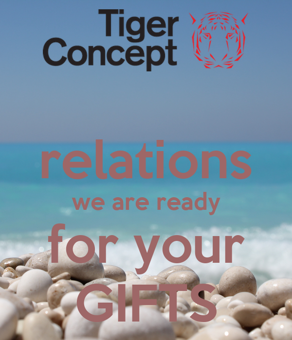 relations we are ready for your GIFTS