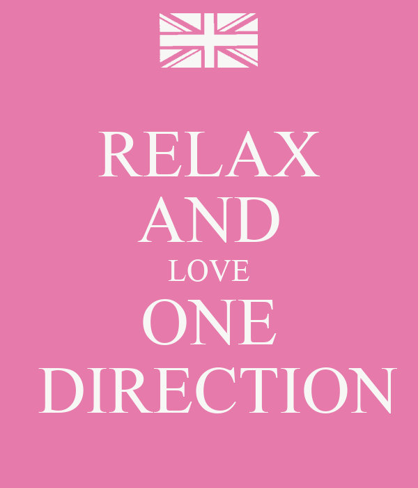 RELAX AND LOVE ONE  DIRECTION