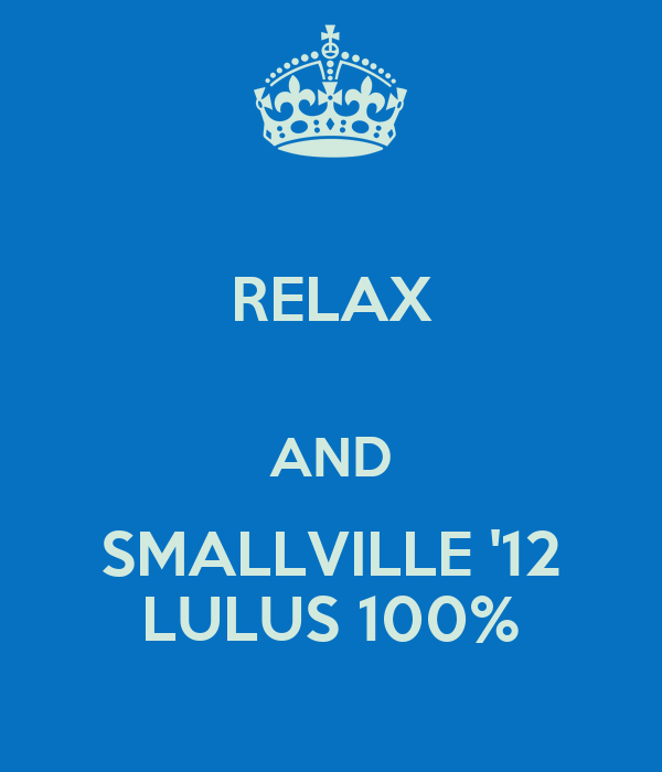 RELAX  AND SMALLVILLE '12 LULUS 100%