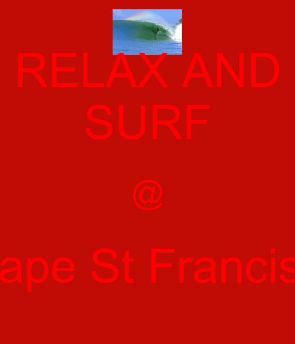 RELAX AND SURF @ Cape St Francis;)
