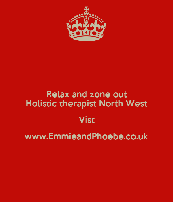 Relax and zone out Holistic therapist North West Vist www.EmmieandPhoebe.co.uk