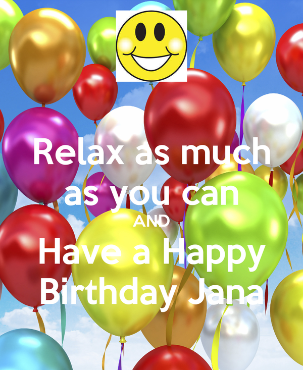 Relax As Much As You Can And Have A Happy Birthday Jana Poster