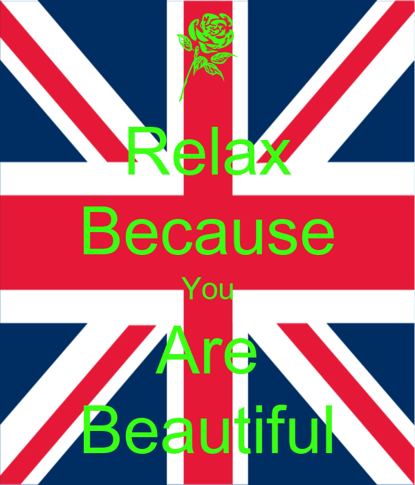 Relax Because You Are Beautiful