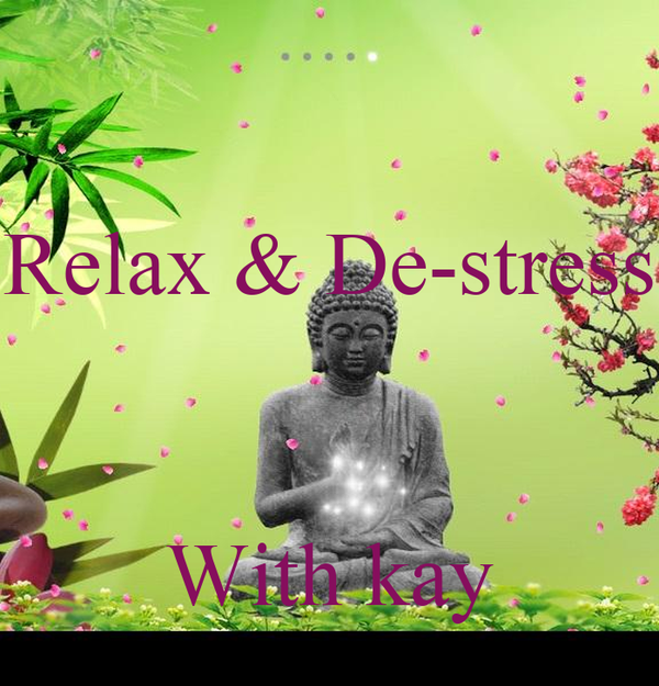 Relax & De-stress    With kay