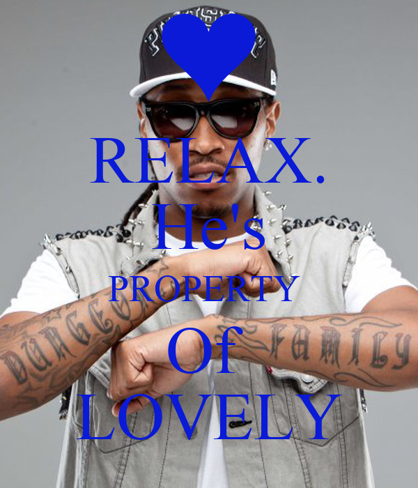 RELAX. He's PROPERTY  Of  LOVELY