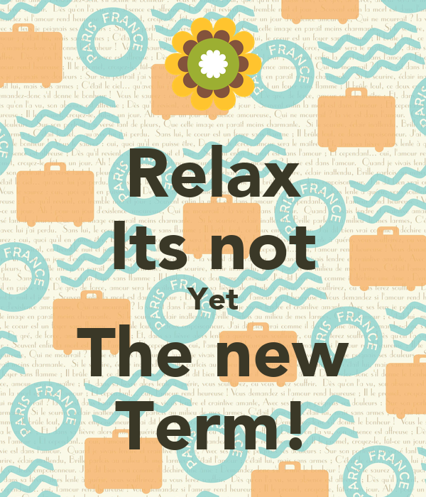 Relax Its not Yet The new Term!