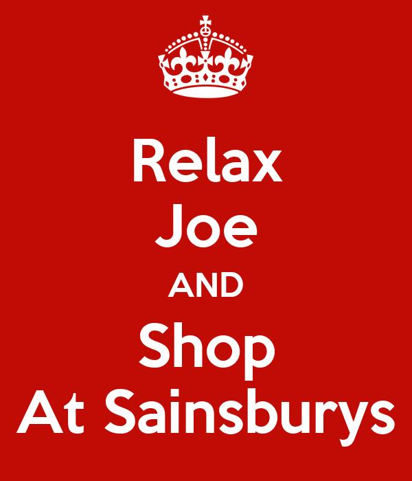 Relax Joe AND Shop At Sainsburys