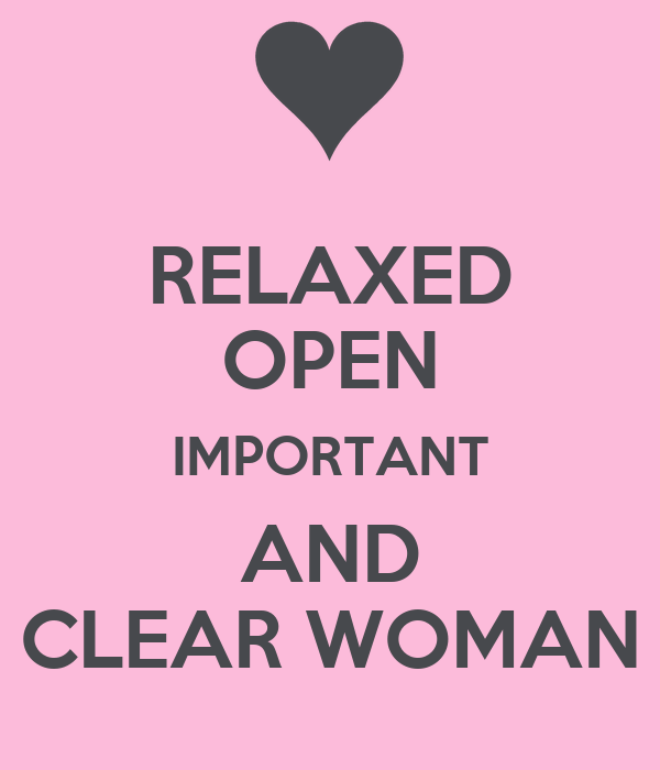 RELAXED OPEN IMPORTANT AND CLEAR WOMAN