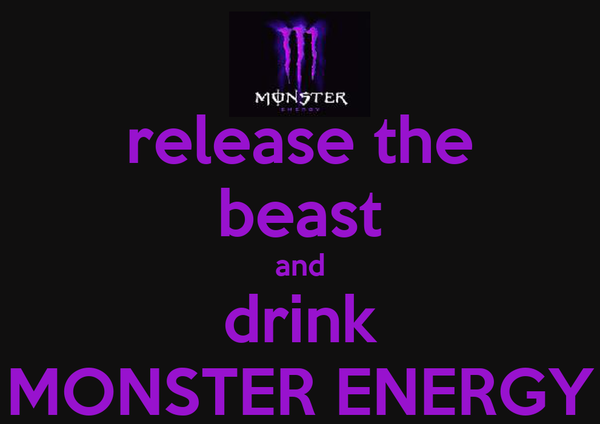 release the beast and drink MONSTER ENERGY