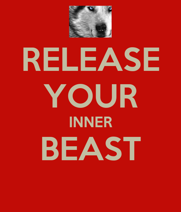 RELEASE YOUR INNER BEAST