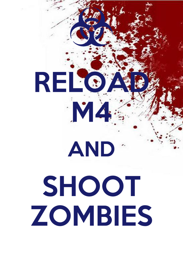 RELOAD M4 AND SHOOT ZOMBIES
