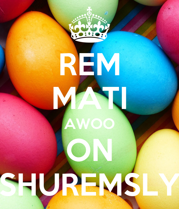 REM MATI AWOO ON SHUREMSLY