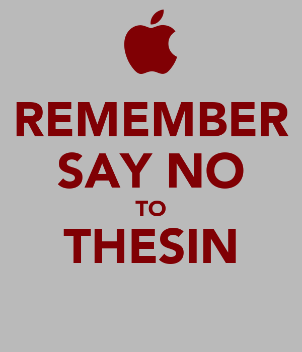 REMEMBER SAY NO TO THESIN