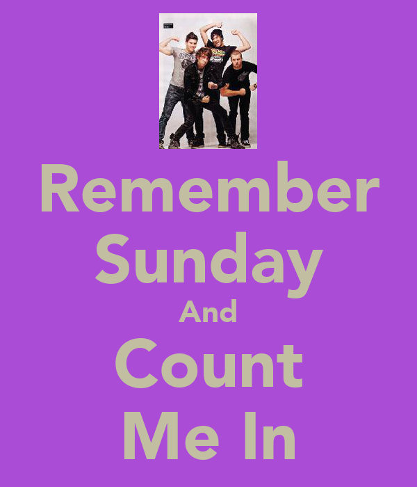 Remember Sunday And Count Me In
