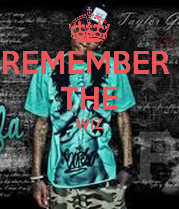 REMEMBER  THE WIZ