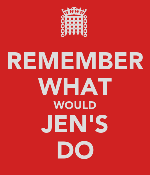 REMEMBER WHAT WOULD JEN'S DO