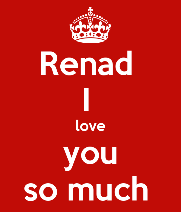 Renad  I  love you so much