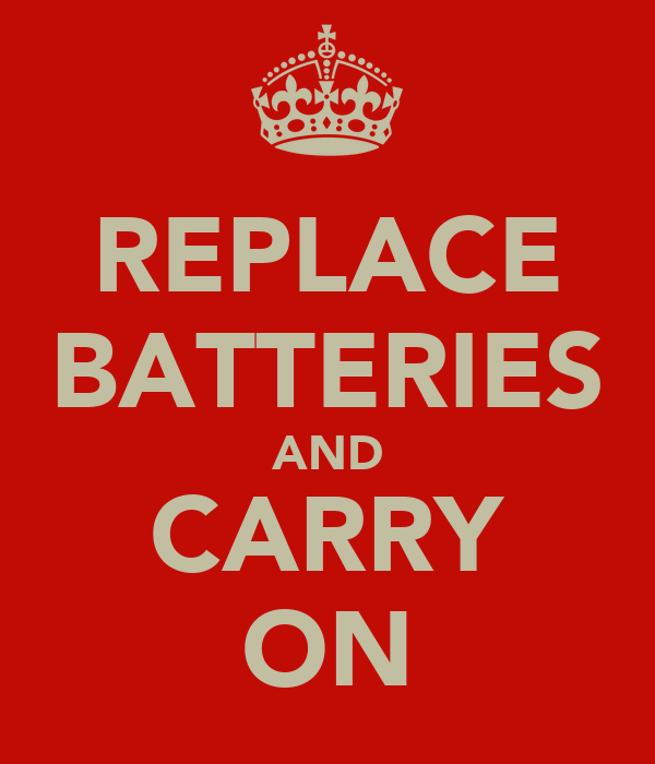 REPLACE BATTERIES AND CARRY ON